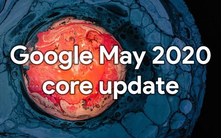 Google Publie La Mise à Jour De L'algorithme De Base De Mai 2020 Blog Seoprofiler